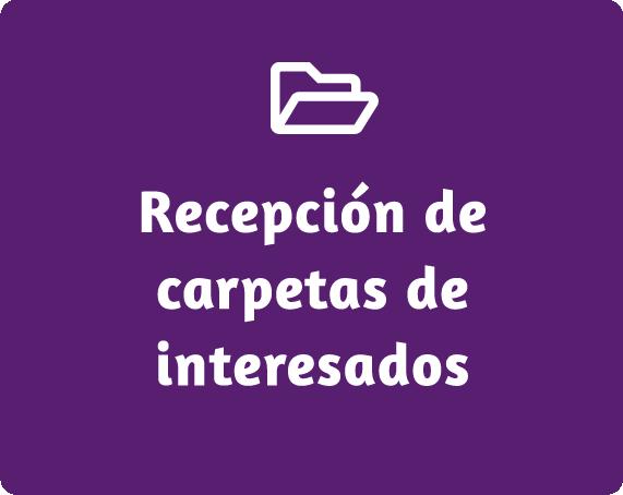 Recepción de carpetas de interesados