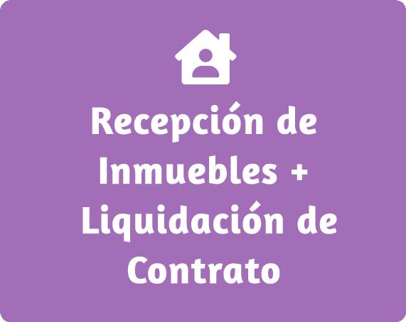 Recepción de inmuebles + liquidación de contrato