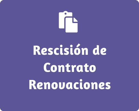 Rescisión de contrato / Renovaciones